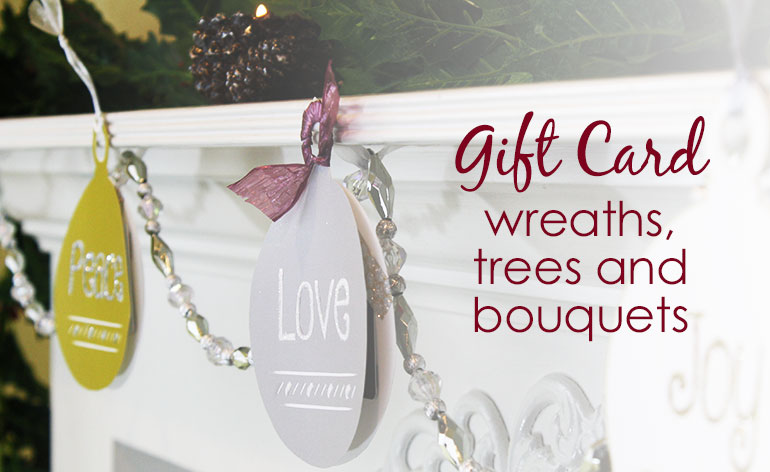 wreaths, trees and gift card bouquets