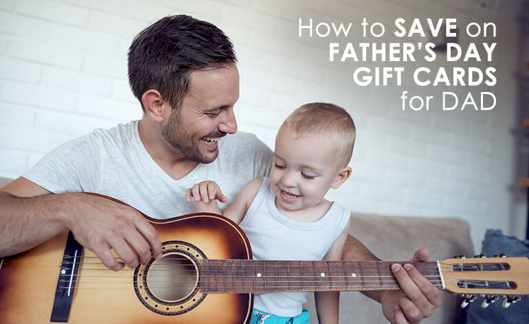 how to save on fathers day gift cards for dad