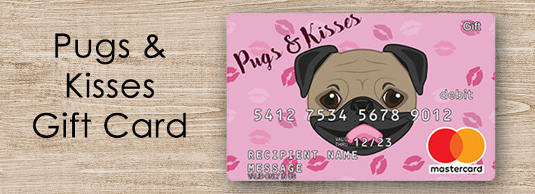 pugs and kisses gift card